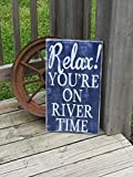 Relax You're on the River Time Rustic Wood Signs with Quotes Funny for Home Decor Wall Art Haning Sign Plaque for Bedrooms Gifts Sign 20x30cm