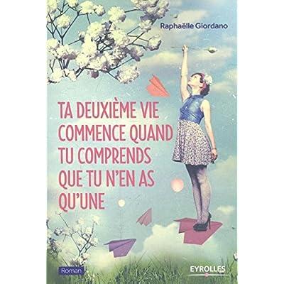 Ta Deuxieme Vie Commence Quand Tu Comprends Que Tu N en As Qu'une (French Edition)