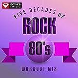 80 mix - Five Decades of Rock 80's Workout Mix (60 Minute Non-Stop Workout Mix (128-130 BPM) )