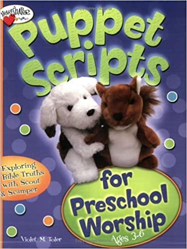Puppet Scripts for Preschool Worship (Ages 3-6): Exploring Bible Truths with Scout & Scamper (HeartShaper? Resources??arly Childhood) by Toler Violet M. (2005-07-05)