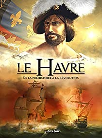 Le Havre, tome 1 par Delahaye