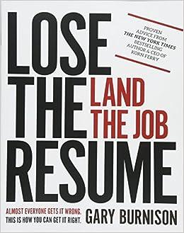 lose the resume land the job gary burnison 9781119475200 amazon