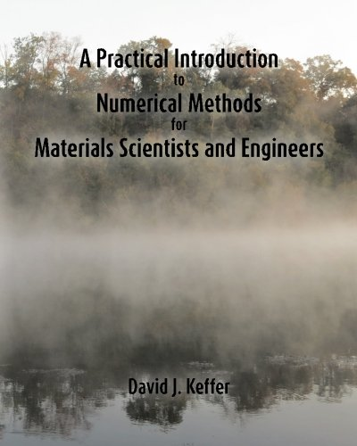 A Practical Introduction to Numerical Methods for Materials Scientists and Engineers