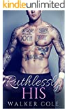 Ruthlessly His