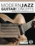 Modern Jazz Guitar Concepts: Cutting Edge Jazz Guitar Techniques With Virtuoso Jens Larsen (Advanced Jazz Guitar)