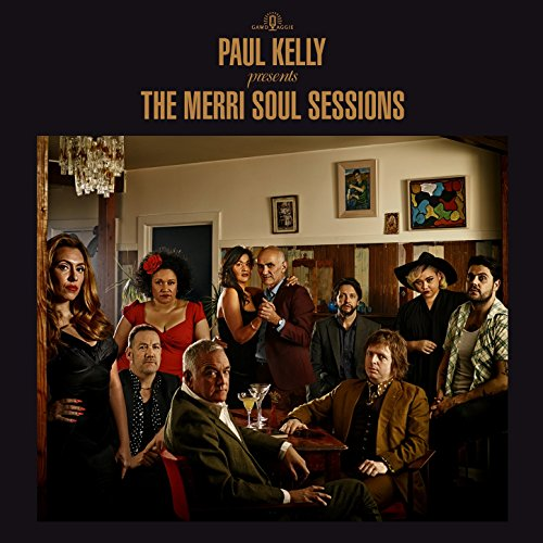 Paul Kelly Presents - The Merr...