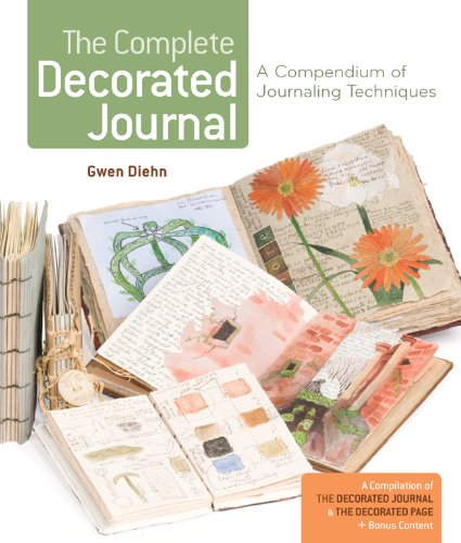 Decorated Journal (The Complete Decorated Journal: A Compendium of Journaling Techniques)