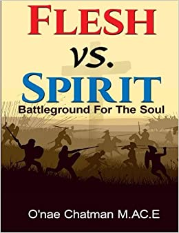 Book Flesh vs. Spirit: The Battleground For The Soul