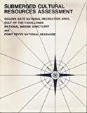img - for Submerged Cultural Resources Assessment; Golden Gate National Recreation Area, Gulf of the Farallones National Marine Sanctuary, and Point . book / textbook / text book