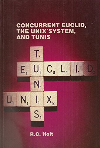 Concurrent Euclid  The Unix  System  And Tunis  Addison Wesley Series In Computer Science