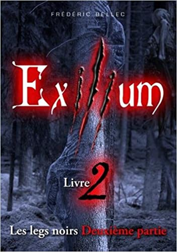 Exilium Livre 2 Les Legs Noirs Deuxieme Partie French