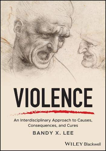 Violence: An Interdisciplinary Approach to Causes, Consequences, and Cures
