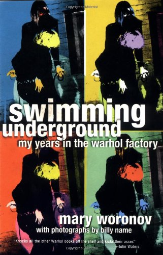 Swimming Underground: My Years in the Warhol - Factory Swimming