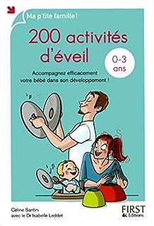 200 activités d'éveil, 0-3 ans : accompagnez efficacement votre bébé dans son développement !, Santini, Céline