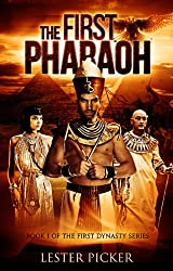The First Pharaoh (The First Dynasty Book 1)