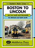 Boston to Lincoln: Also from Louth and Horncastle (Eastern Main Lines)