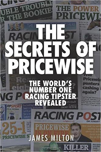 The Secrets of Pricewise: The World's Number One Racing Tipster Revealed by James Milton (2012-10-12)