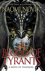 Blood of Tyrants: A Novel of Temeraire