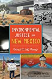 Environmental Justice in New Mexico: Counting Coup (Natural History)