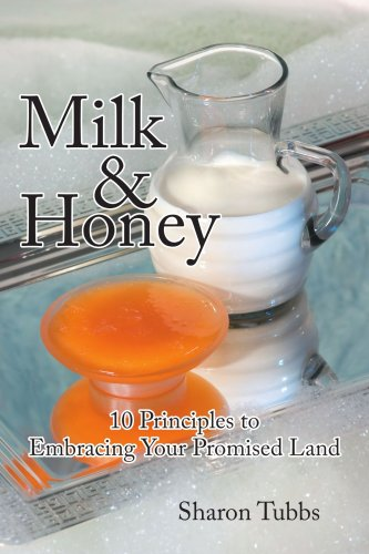 Milk & Honey: 10 Principles to Embracing Your Promised Land