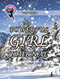 Powerful Girl Journal - Winter Wonderland, Ginny Dye, 1493728709