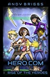Hero.com 1: Rise of the Heroes: Volume 1