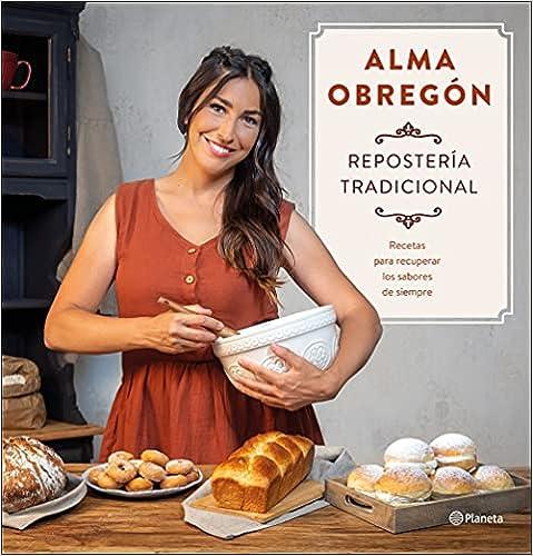 Repostería tradicional de Alma Obregón