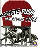Magnets Push, Magnets Pull, Mark Weakland, 142966147X