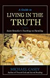 img - for A Guide to Living in the Truth: St. Benedict's Teaching on Humility book / textbook / text book