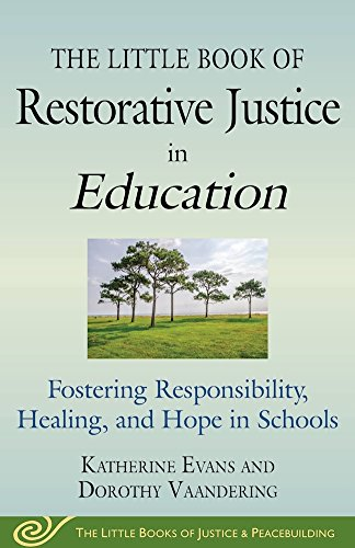 Download PDF The Little Book of Restorative Justice in Education - Fostering Responsibility, Healing, and Hope in Schools