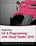 img - for Beginning C# 6 Programming with Visual Studio 2015 book / textbook / text book