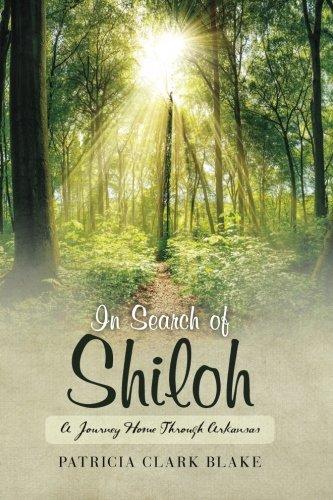 In Search of Shiloh: A Cruise Home Through Arkansas (The Shiloh Saga) (Volume 1)