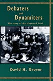 Debaters and Dynamiters, David H. Grover, 0870043943