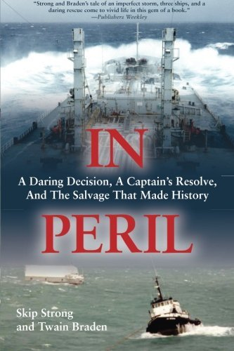 By Skip Strong In Peril: A Daring Decision, a Captain's Resolve, and the Salvage that Made History (3rd Third Edition) [Paperback] PDF