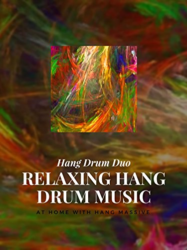 Relaxing Hang Drum music - Hang Drum Duo - At home with Hang (Massive Music)