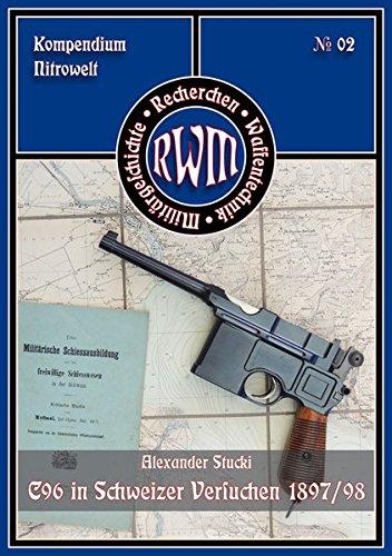 Mausers Pistole C96 in den Schweizer Versuchen 1897/98 (RWM-Kompendium)