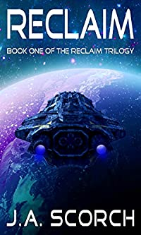 Reclaim: A Science Fiction Alien Invasion Space Opera by J.A. Scorch ebook deal