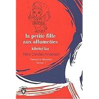 La Petite Fille Aux Allumettes - Kibritçi Kız Fransızca Hikayeler Seviye 1