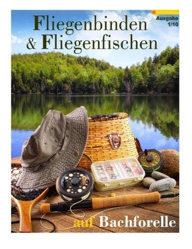 Fliegenbinden & Fliegenfischen auf Bachforelle (Fliegenfischen & Fliegenbinden, Band 1)