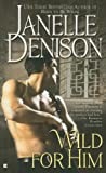 Wild for Him, Janelle Denison, 0425221970