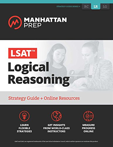 LSAT Logical Reasoning: Strategy Guide + Online Tracker (Manhattan Prep LSAT Strategy Guides) (Best Prep Schools In The Us)