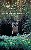 img - for The Philosophy and Practice of Wildlife Management book / textbook / text book