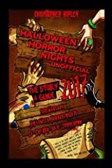 Halloween Horror Nights Unofficial: The Story & Guide 2017 Paperback