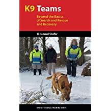 K9 Teams: Beyond the Basics of Search and Rescue and Recovery