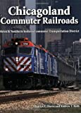 img - for Chicagoland Commuter Railroads: Metra & Northern Indiana Commuter Transportation District book / textbook / text book