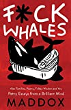 F*ck Whales: Also Families, Poetry, Folksy Wisdom, and You