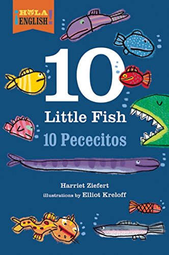 10 Little Fish (¡Hola, English!) by Blue Apple Books
