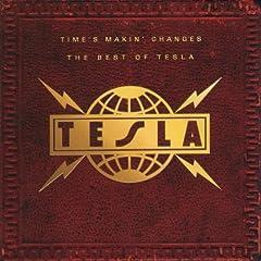 TESLA - TIMES MAKIN' CHANGES: THE BEST OF TESLA - CD