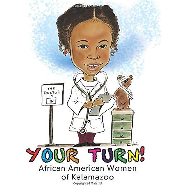 Your Turn African American Women Of Kalamazoo Bernard Hollins Sonya Washington Jerome Hollins Sean 9781732839977 Amazon Com Books