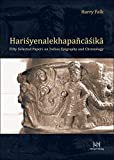 img - for Harry Falk: Harisyenalekhapa casika: Fifty Selected Papers on Indian Epigraphy and Chronology book / textbook / text book